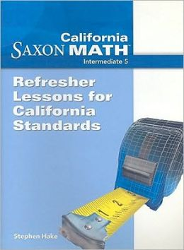 Saxon Math Intermediate 5 California: Refresher Lessons Folder