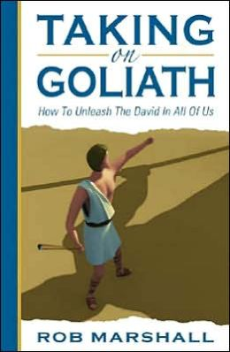 Taking on Goliath: How to Unleash the David in All of Us