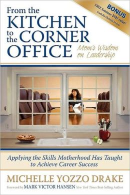 From the Kitchen to the Corner Office: Mom's Wisdom on Leadership