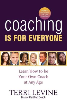 Coaching Is for Everyone: Learn How to Be Your Own Coach at Any Age