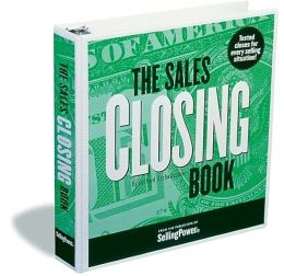 Sales Closing Book: Tested Closes for Every Selling Business