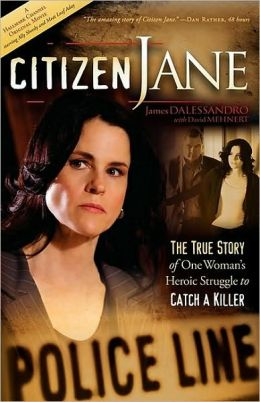 Citizen Jane: The True Story of One Woman's Heroic Struggle to Catch a Killer
