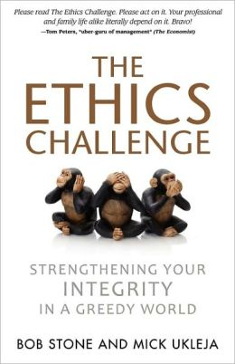 The Ethics Challenge: Strengthening Your Integrity in a Greedy World