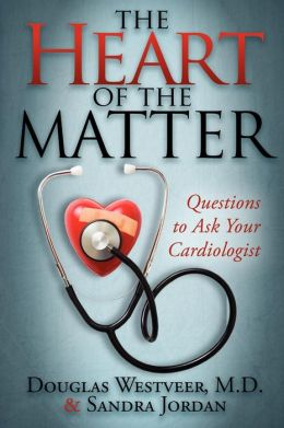 The Heart of the Matter: Questions to Ask Your Cardiologist