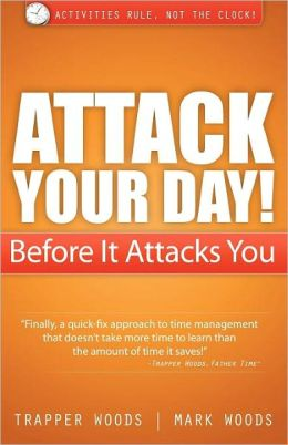 Attack Your Day! Before It Attacks You: Activities Rule. Not the Clock!