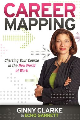Career Mapping: Charting Your Course in the New World of Work