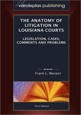 The Anatomy Of Litigation In Louisiana Courts