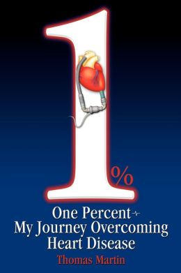 One Percent: My Journey Overcoming Heart Disease