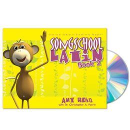 Song School Latin Book 2 Student Edition with a Songs and Chant CD