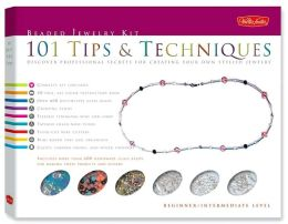 Beaded Jewelry Kit: 101 Tips & Techniques: Discover Clever Tricks and Handy Hints for Stringing Your Own Stylish Jewelry