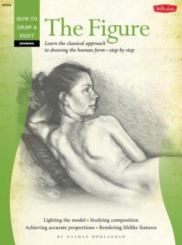 Drawing: The Figure: Learn the classical approach to drawing the human form-step by step