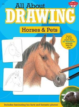 All About Drawing Horses & Pets