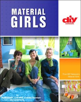 Material Girls: Fabric Makeovers for Your Home (DIY Network Series)