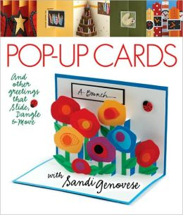 Pop-Up Cards: And Other Greetings that Slide, Dangle & Move with Sandi Genovese