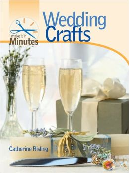 Make It in Minutes: Wedding Crafts