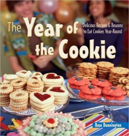 The Year of the Cookie: Delicious Recipes & Reasons to Eat Cookies Year-Round