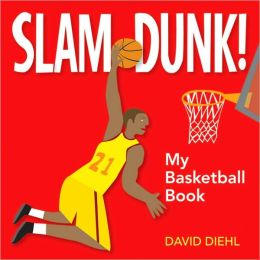 Slam Dunk!: My Basketball Book