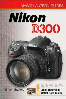 Magic Lantern Guides: Nikon D300