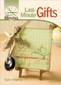 Make It in Minutes: Last-Minute Gifts