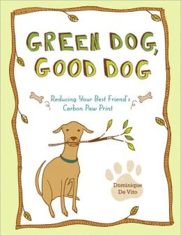Green Dog, Good Dog: Reducing Your Best Friend's Carbon Paw Print