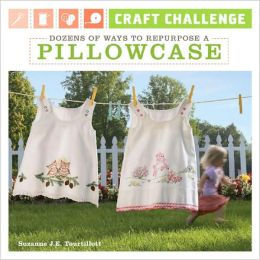 Dozens of Ways to Repurpose a Pillowcase (Craft Challenge Series)