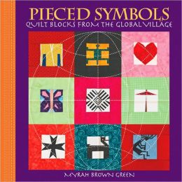 Pieced Symbols: Quilt Blocks from the Global Village