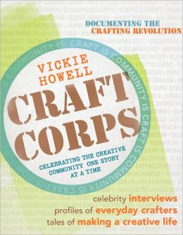 Craft Corps: Celebrating the Creative Community One Story at a Time