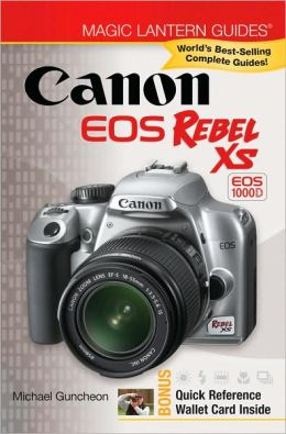 Magic Lantern Guides: Canon EOS Rebel XS EOS 1000D