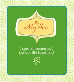 For My Son: Special Memories of Our Life Together (AARP Series)