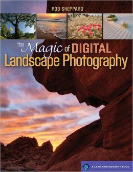 The Magic of Digital Landscape Photography