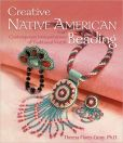 Book Cover Image. Title: Creative Native American Beading:  Contemporary Interpretations of Traditional Motifs, Author: Theresa Flores Geary