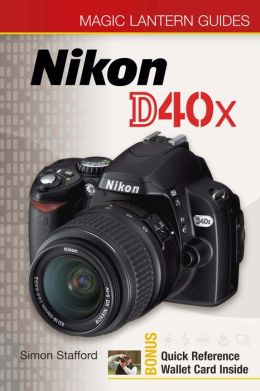 Magic Lantern Guides: Nikon D40x