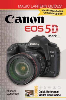 Magic Lantern Guides: Canon EOS 5D Mark II