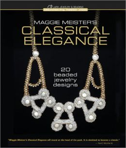 Maggie Meister's Classical Elegance: 20 Beaded Jewelry Designs