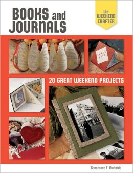 The Weekend Crafter: Books and Journals: 20 Great Weekend Projects