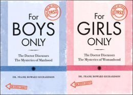 For Boys Only/For Girls Only: The Doctor Discusses the Mysteries of Manhood/The Doctor Discusses the Mysteries of Womanhood. (Blurb)Real Sex Ed from 1952