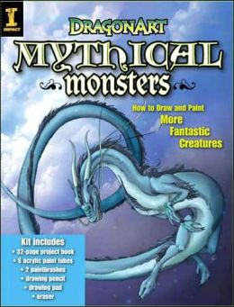 DragonArt Mythical Monsters: How to Draw and Paint More Fantastic Creatures