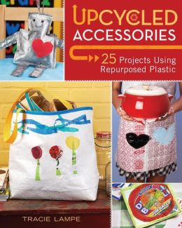 Upcycled Accessories: 25 Projects Using Repurposed Plastic