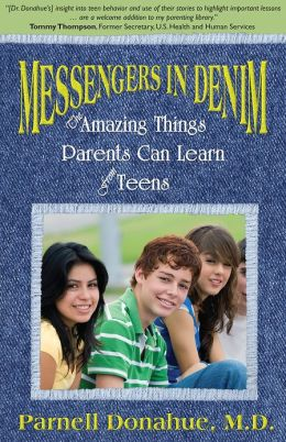Messengers in Denim: The Amazing Things Parents Can Learn from Teens
