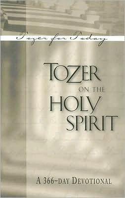Tozer on the Holy Spirit: A 366-Day Devotional