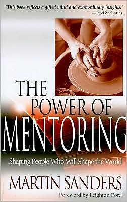 Power of Mentoring: Shaping People Who Will Shape the World