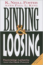 Binding & Loosing: Exercising Authority over the Dark Powers