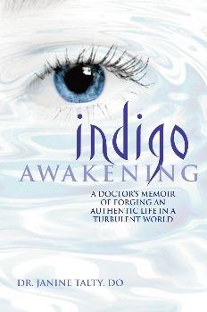 Indigo Awakening: A Doctor's Memoir of Forging an Authentic Life in a Turbulent World