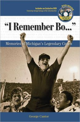 I Remember Bo: Memories of Michigan's Legendary Coach
