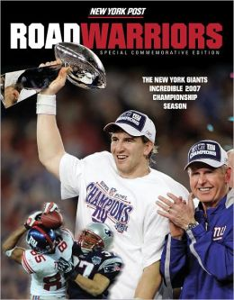 Road Warriors: The New York Giants Incredible 2007 Championship Season