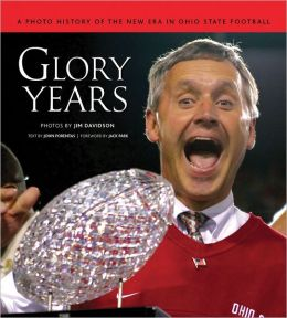 Glory Years: A Photo History of the New Era of Ohio State Football