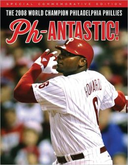 Phantastic!: The 2008 Champion Philadelphia Phillies