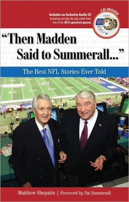Then Madden Said to Summerall: The Best NFL Stories Ever Told [With CD (Audio)]