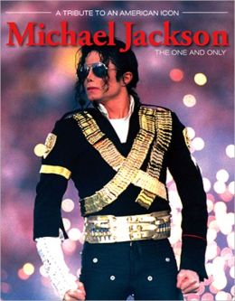 Michael Jackson: The One and Only: A Commemorative Tribute to an American Icon