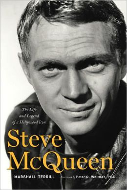 Steve McQueen: The Life and Legend of a Hollywood Icon